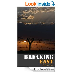 Bob Summer's Breaking East - one of two great books out now on Amazon